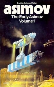 The Early Asimov vol 1