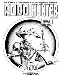 The Robo-Hunter Casebook, Book 1. Artwork by Ian Gibson