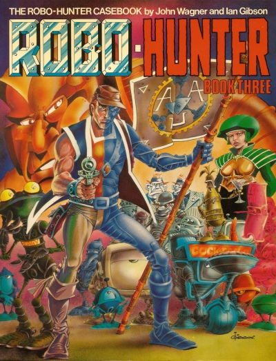 The Robo-Hunter Casebook, Book 3. Artwork by Ian Gibson