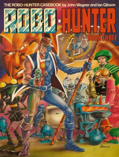 The Robo-Hunter Casebook, Book 3. Artwork by Ian Gibson