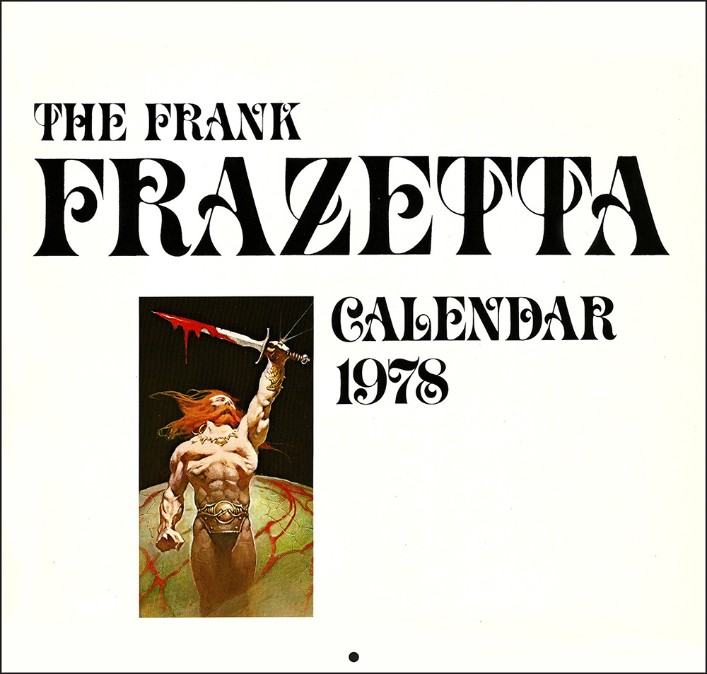 The Frank Frazetta Calendar 1978   \'TAIN\'T THE MEAT… IT\'S THE HUMANITY!